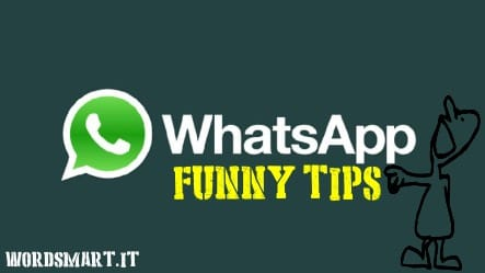 funny tips whatsapp wordsmart contatti whatsapp immagine