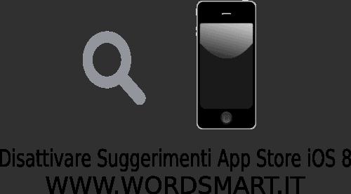 Disattivare Suggerimenti App Store iOS 8 iPhone