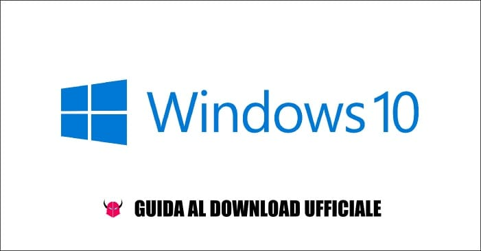 scaricare Windows 10 Ufficiale gratis Guida PC