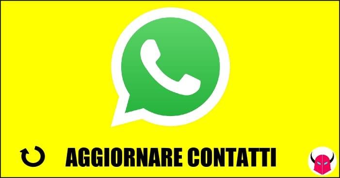 aggiornare contatti WhatsApp iPhone Android