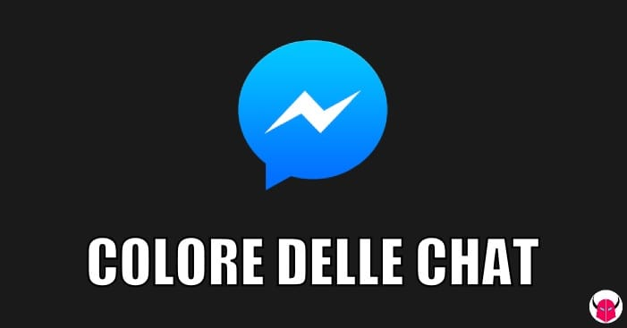 cambiare colore chat Facebook Messenger iPhone Android