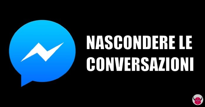nascondere conversazioni su Messenger iPhone Android