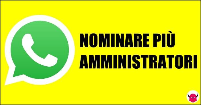 nominare più amministratori gruppo WhatsApp iPhone Android
