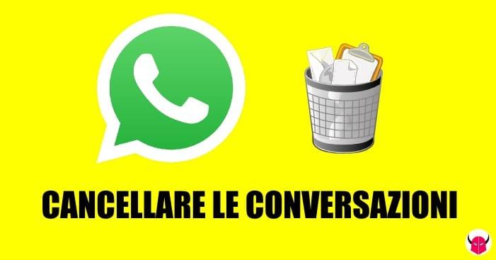 cancellare le conversazioni WhatsApp guida iOS Android